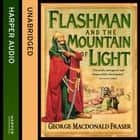 Flashman and the Mountain of Light (The Flashman Papers, Book 4) audiobook by George MacDonald Fraser