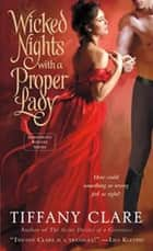Wicked Nights With a Proper Lady - A Dangerous Rogues Novel ebook by Tiffany Clare