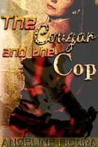 The Cougar and the Cop ebook by Angeline Figura