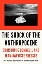 The Shock of the Anthropocene - The Earth, History and Us ebook by Christophe Bonneuil