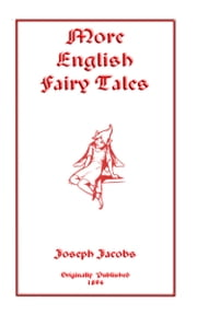 More English Fairy Tales ebook by Jacobs, Joseph