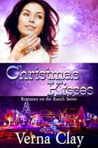 Christmas Kisses ebook by Verna Clay