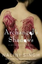 Archangel's Shadows - Book 7 ebook by Nalini Singh