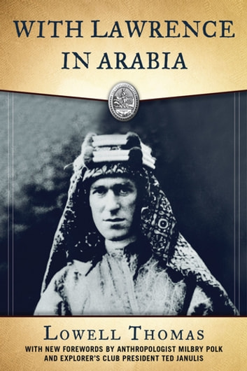 With Lawrence in Arabia ebook by Lowell Thomas