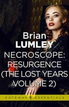 Necroscope The Lost Years Vol 2 (aka Resurgence) ebook by