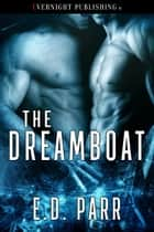 The Dreamboat ebook by E. D. Parr