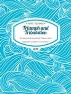 Triumph and Tribulation - No ship should be without Tabasco sauce ebook by H.W. Tilman, Andrew Craig-Bennett, Bob Comlay