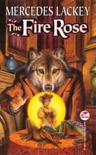 The Fire Rose ebook by