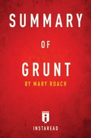 Grunt - by Mary Roach | Summary & Analysis ebook by Instaread