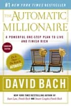 The Automatic Millionaire: Canadian Edition - A Powerful One-Step Plan to Live and Finish Rich ebook by David Bach