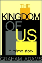 The Kingdom of Us ebook by Graham Adams