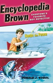 Encyclopedia Brown Keeps the Peace ebook by Donald J. Sobol