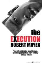 The Execution ebook by Robert Mayer