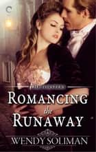 Romancing the Runaway ebook by Wendy Soliman