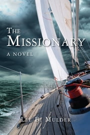 The Missionary: A Novel ebook by Lee B. Mulder