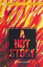 A Hot Story ebook by G.Venkataraman