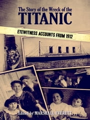 The Story of the Wreck of the Titanic ebook by