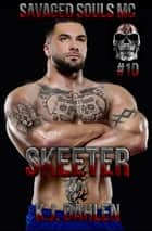 Skeeter - Savaged Souls MC, #10 ebook by Kj Dahlen