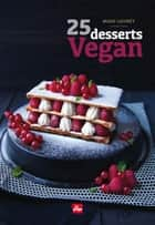 25 desserts Vegan ebook by Marie Laforet