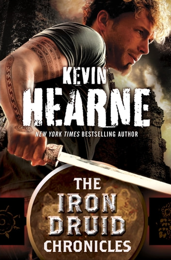 The Iron Druid Chronicles 6-Book Bundle - Hounded, Hexed, Hammered, Tricked, Trapped, Hunted ebook by Kevin Hearne