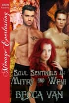 Soul Sentinels 4: Mitry and Weni ebook by Becca Van
