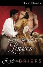 Lord Atwood's Lovers ebook by Eva Clancy