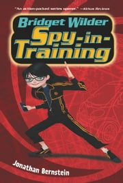 Bridget Wilder: Spy-in-Training ebook by Jonathan Bernstein