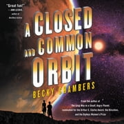 A Closed and Common Orbit audiobook by Becky Chambers