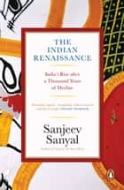 The Indian Rennaissance ebook by Sanjeev Sanyal