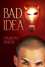 Bad Idea ebook by Damon Suede