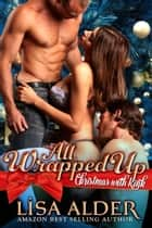 All Wrapped Up - Christmas with Kink ebook by Lisa Alder