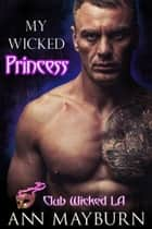 My Wicked Princess ebook by Ann Mayburn