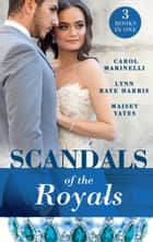 Scandals Of The Royals: Princess From the Shadows (The Santina Crown) / The Girl Nobody Wanted (The Santina Crown) / Playing the Royal Game (The Santina Crown) (Mills & Boon M&B) ebook by Maisey Yates, Lynn Raye Harris, Carol Marinelli