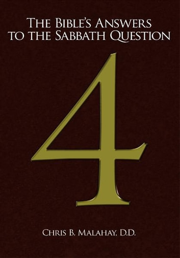 The Bible's Answers to the Sabbath Question ebook by Chris B. Malahay, D.D.