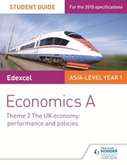 Edexcel Economics A Student Guide: Theme 2 The UK economy - performance and policies ebook by Rachel Cole
