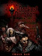 Darkest Dungeon Game Guide Unofficial ebook by Chala Dar