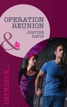 Operation Reunion (Mills & Boon Intrigue) (Cutter's Code, Book 2) ebook by Justine Davis