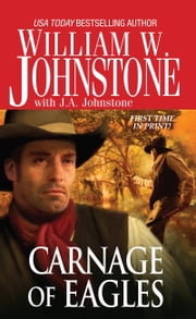 Carnage of Eagles ebook by William W. Johnstone,J.A. Johnstone