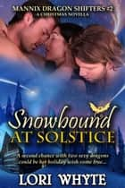 Snowbound at Solstice: A Christmas Novella ebook by Lori Whyte