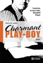 Charmant play-boy ebook by Christina Lauren