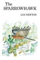 The Sparrowhawk ebook by Ian Newton