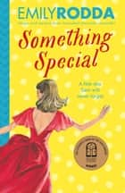 Something Special ebook by Emily Rodda