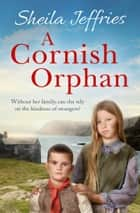 A Cornish Orphan eBook by Sheila Jeffries