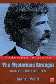 The Mysterious Stranger ebook by Mark Twain, Samuel L. Clemens