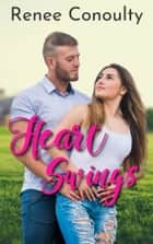 Heart Swings ebook by Renee Conoulty