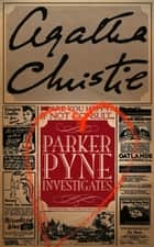 Parker Pyne Investigates ebook by Agatha Christie