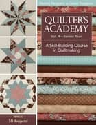 Quilter's Academy Vol. 4 - Senior Year - A Skill Building Course in Quiltmaking ebook by Harriet Hargrave, Carrie Hargrave