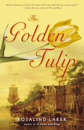 The Golden Tulip - A Novel ebook by Rosalind Laker