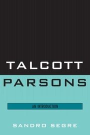 Talcott Parsons - An Introduction ebook by Sandro Segre