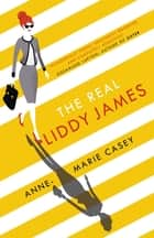 The Real Liddy James - The perfect summer holiday read ebook by Anne-Marie Casey